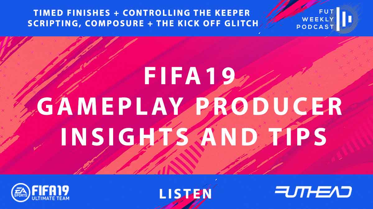FUT Weekly Podcast: FIFA 19 Capture Event Gameplay Producers Tips, Changes