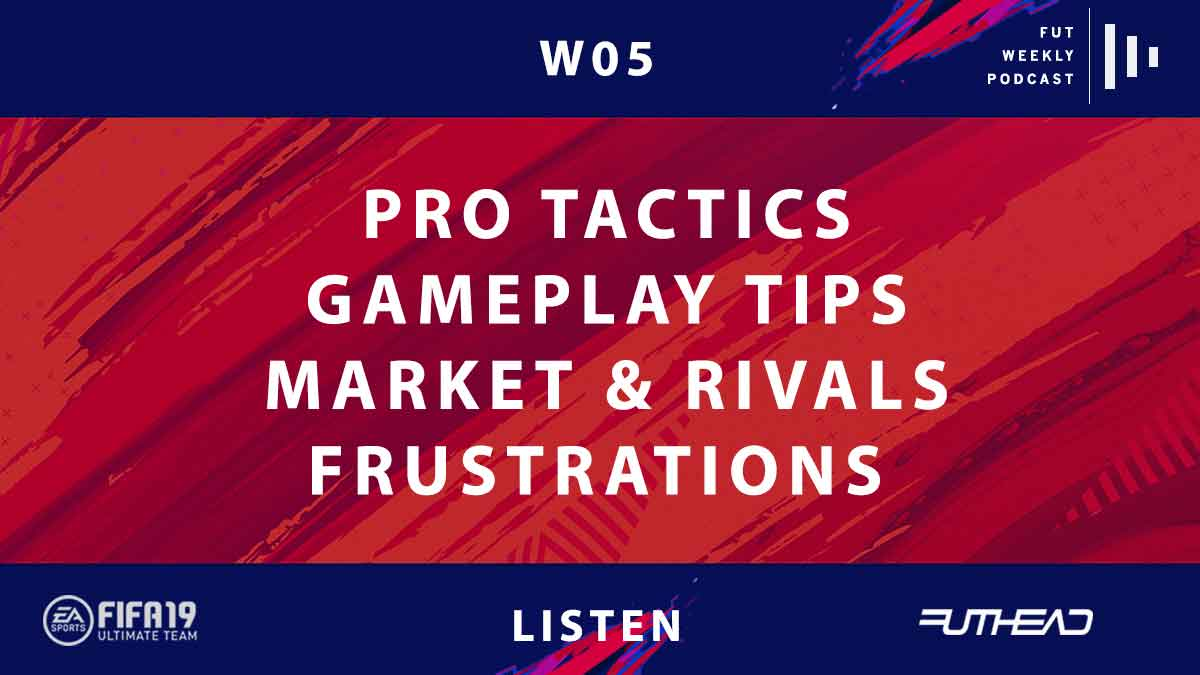 FIFA 19 Podcast: Pro Tactics to overcome your Division